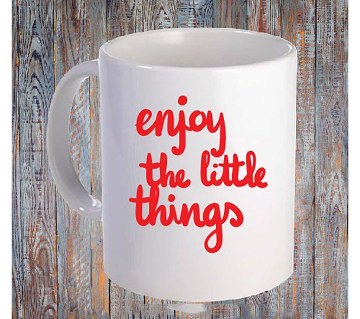 Enjoy the little things প্রিন্টেড মগ