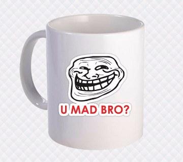 U Mad Bro ? প্রিন্টেড সিরামিক মগ