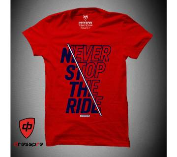 Never Stop The Ride Half Sleeve Gents Casual T-Shirt