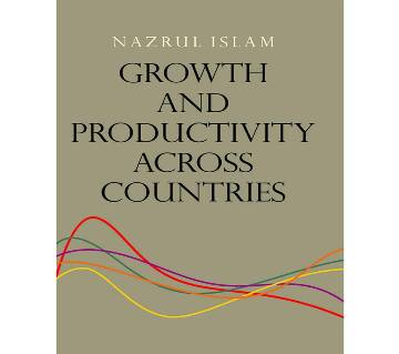 Growth and Productivity Across Countries