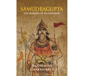 Samudragupta: The Making of an Emperor