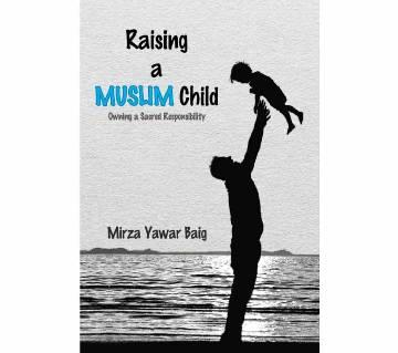 RAISING A MUSLIM CHILD