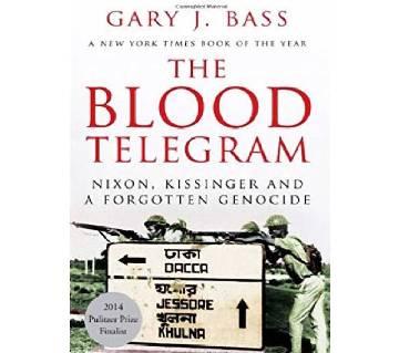 The Blood Telegram - Gary J.Bass