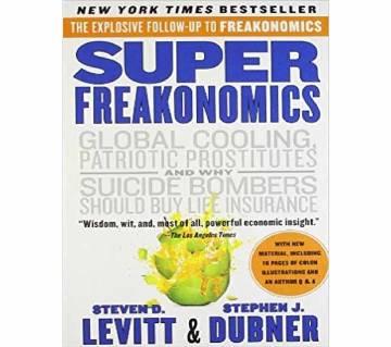 Super Freakonomics by Steven D. Levitt