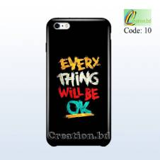 Every Thing Will Be OK Customized Mobile Back Cover