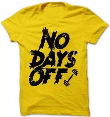 No Days Off  Mens Summer Half Sleeve TShirt