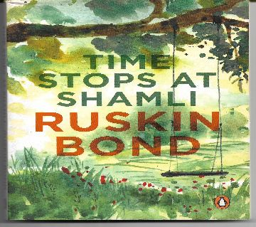 Time Stops At ShamliRuskin Bond